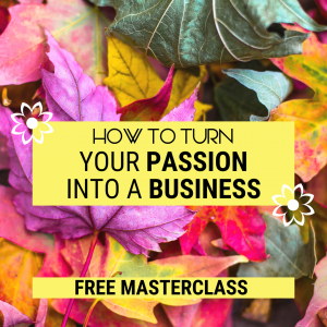 FREE Masterclass - How to Turn Your Hobby into a Business