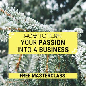 How to Turn your Hobby into a Business Masterclass