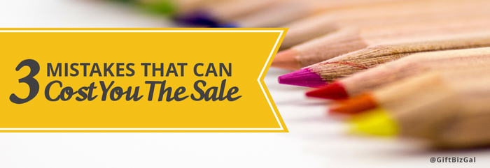 3 Mistakes that Cost You the Sale