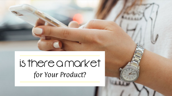 Is there a market for your product?