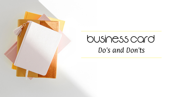 Business Card Do's and Don'ts