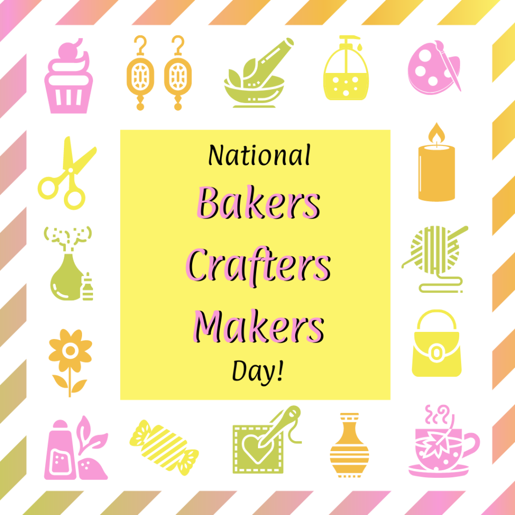 National Bakers Crafters Makers Day