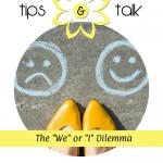 "The ""We"" or ""I"" Dilemma"