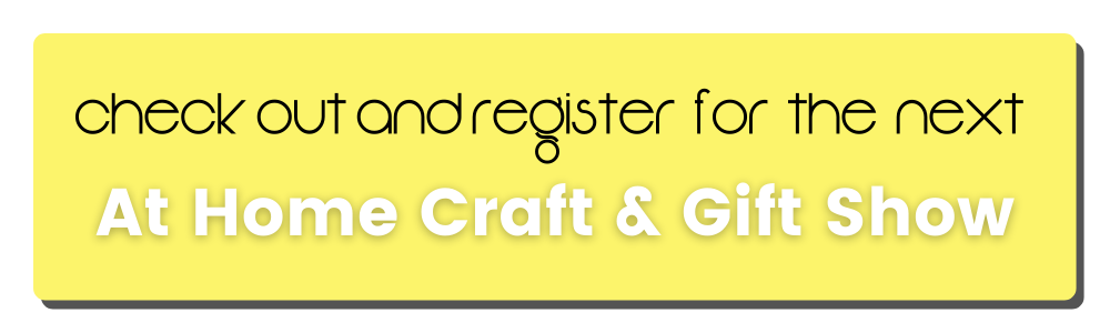 At Home Craft and Gift Show Registration