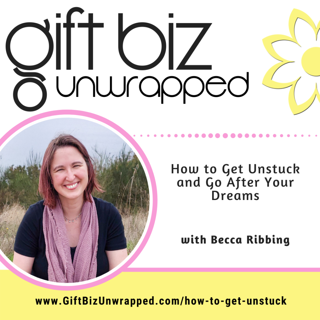 how to get unstuck - Podcast episode 323 title card with photo of Becca Ribbing