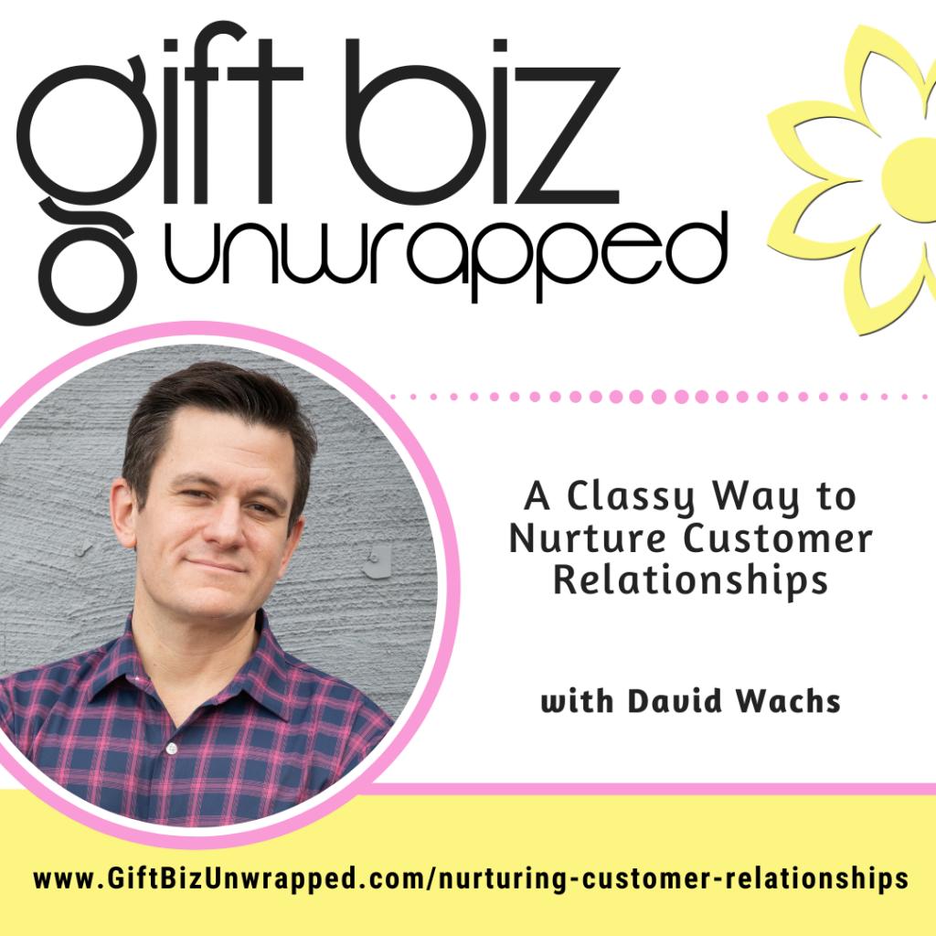 nurturing customer relationships with David Wachs of Handwrytten